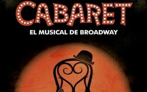 CABARET, EL MUSICAL DE BROADWAY.